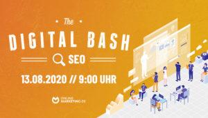 The Digital Bash – SEO Special: Dein Boost für dauerhaft gute Rankings