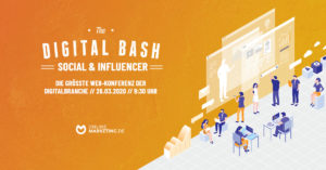 Blogs aufgepasst! The Digital Bash: Social & InfluencerSpecial