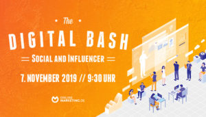 The Digital Bash – Social und Influencer: So geht es richtig