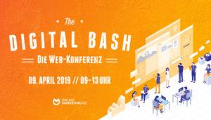 The Digital Bash: Insights und Expertenwissen auf der größten Web-Konferenz der Digitalbranche